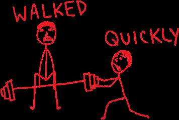 walkedquickly