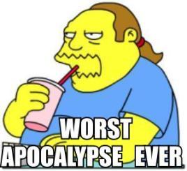 worst-apocalypse-ever[1].jpg